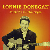 Puttin' On the Style by Lonnie Donegan
