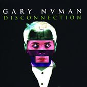 Disconnection by Gary Numan