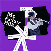 The Fabulous Mr. Acker Bilk by Acker Bilk
