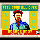 Feel Good All Over: Anthology 1970-1976 by Horace Andy
