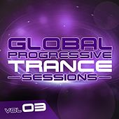 Global Progressive Trance Sessions Vol. 3 - EP by Various Artists