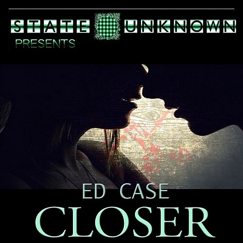 Closer by Ed Case