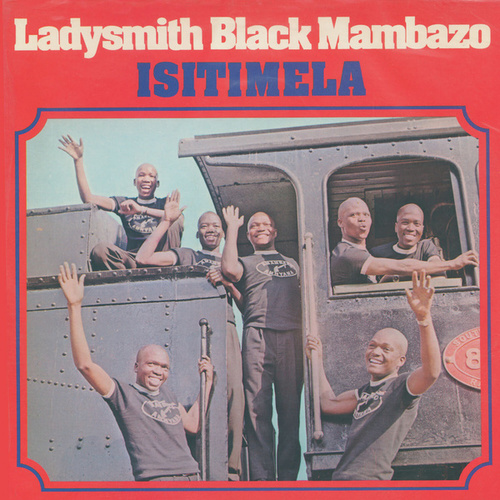 Isitimela by Ladysmith Black Mambazo