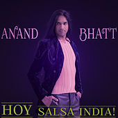 Hoy - Salsa India by Anand Bhatt