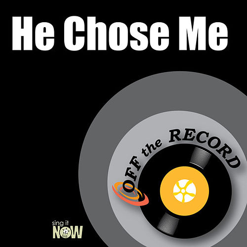 He Chose Me by Off the Record