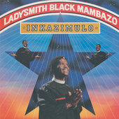Inkazimulo by Ladysmith Black Mambazo