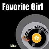 Favorite Girl by Off the Record