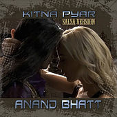 Kitna Pyar (Salsa Version) by Anand Bhatt