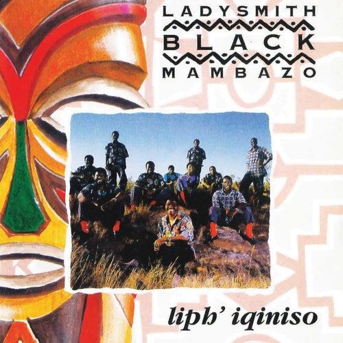 Liph Iqiniso by Ladysmith Black Mambazo