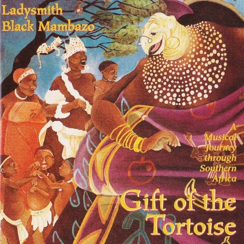 Gift of the Tortoise by Ladysmith Black Mambazo
