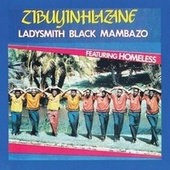 Zibuyinlazane (feat. Homeless) by Ladysmith Black Mambazo