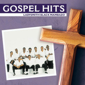 Gospel Hits by Ladysmith Black Mambazo