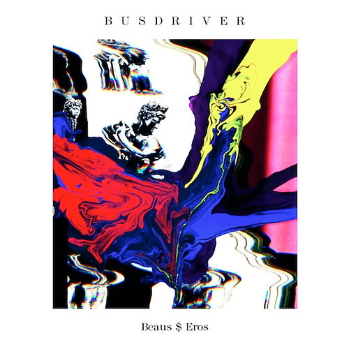 Beaus$Eros (Deluxe Version) by Busdriver