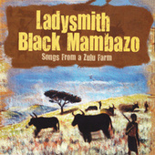 Songs from a Zulufarm by Ladysmith Black Mambazo