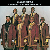 Ukusindiswa by Ladysmith Black Mambazo