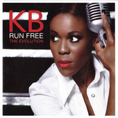 Run Free: The Evolution by KB