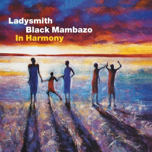 In Harmony by Ladysmith Black Mambazo