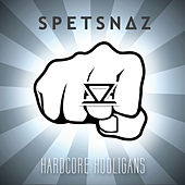 Hardcore Hooligans by Spetsnaz