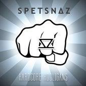 Hardcore Hooligans by Spetsnaz