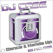 DJ Case Dance & Hands Up 05-2013 & 06-2013 by Various Artists
