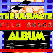 The Ultimate Film Songs Album by Friday Night At The Movies
