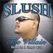 Based on a Thug's Life by Slush The Villain