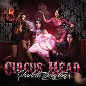 Circus Head by Charlotte Sometimes