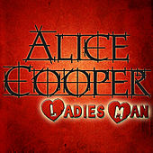 Ladies Man by Alice Cooper