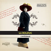 L'intégrale (The Complete Recordings) by La Bolduc (Bolduc)