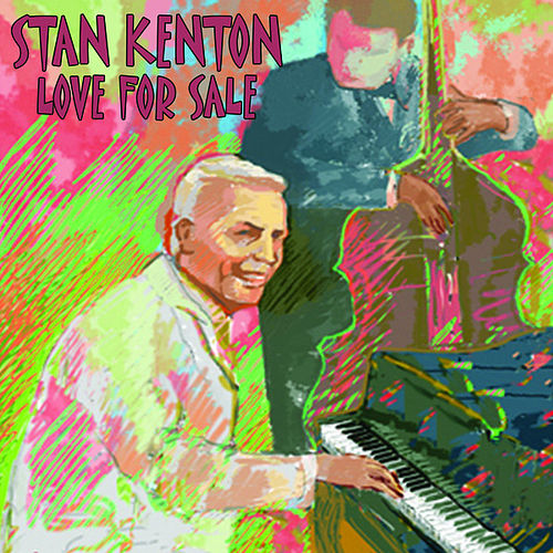 Love for Sale by Stan Kenton