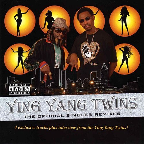The Official Singles Remixes by Ying Yang Twins