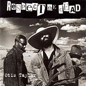 Respect The Dead von Otis Taylor