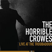 Live at The Troubadour by The Horrible Crowes