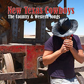 New Texas Cowboys - The Country & Western Songs by Various Artists