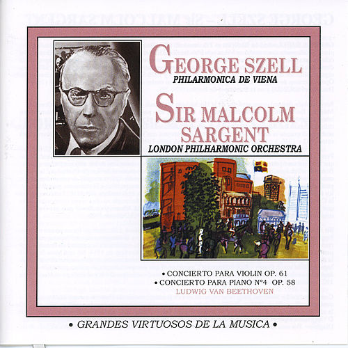 Grandes Virtuosos De La Música: George Szell & Sir Malcolm Sargent by Various Artists