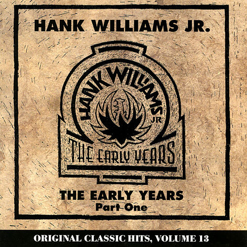The Early Years, Part One by Hank Williams, Jr.