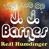 Real Humdinger - The Best Of J. J. Barnes by J.J. Barnes