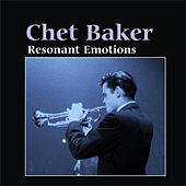 Resonant Emotions by Chet Baker
