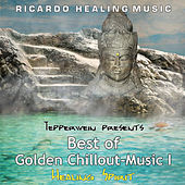 Tepperwein Presents: Best of Golden Chillout-Music, Vol. 1 (Healing Spirit) by Ricardo M.