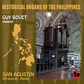 Historical Organs of the Philippines, Vol. 3: San Agustin Church (Intramuros, Manila) by Guy Bovet