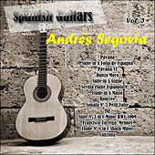 Spanish Guitars: Andrés Segovia Vol. 3 by Andres Segovia