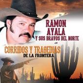 Corridos Y Tragedias De La Frontera by Ramon Ayala