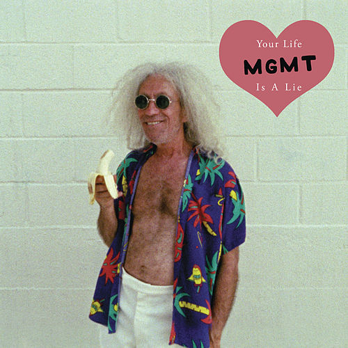 Your Life Is A Lie von MGMT