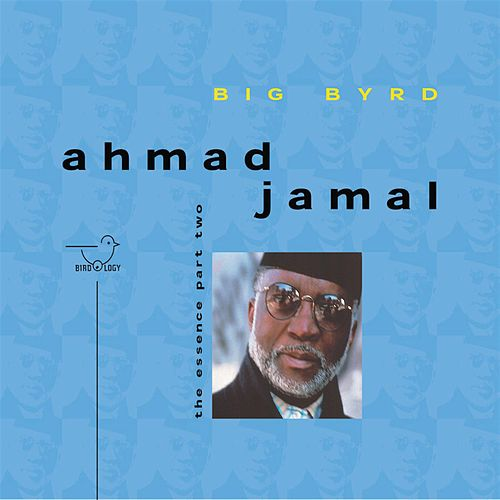Big Byrd: The Essence, Pt. 2 by Ahmad Jamal
