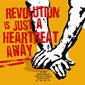 Revolution Is Just A Heartbeat Away by Various Artists