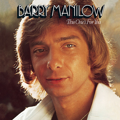 This One's For You by Barry Manilow