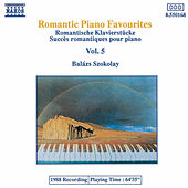 Romantic Piano Favourites, Vol.  5 by Balazs Szokolay
