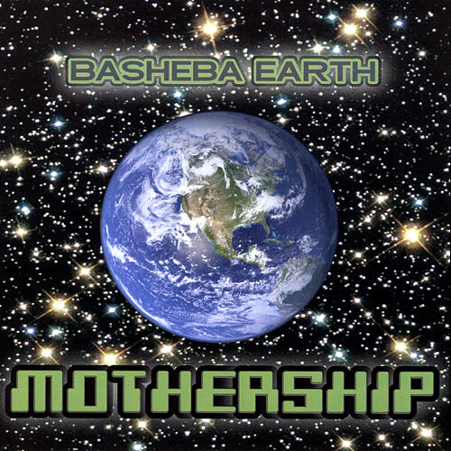 Mothership by Basheba Earth