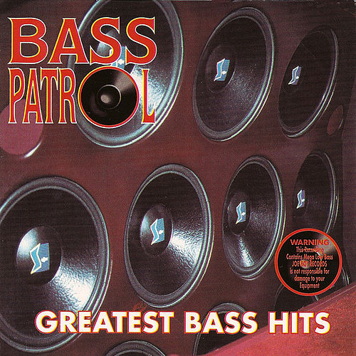 Greatest Bass Hits by Bass Patrol