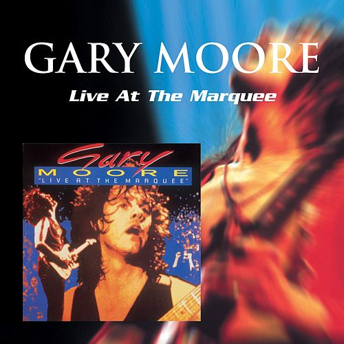 Gary Moore: Live At the Marquee von Gary Moore